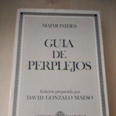 Libros de segunda mano: GUÍA DE PERPLEJOS. MAIMONIDES. EDITORA NACIONAL. AÑO 1984. CLÁSICOS PARA UNA BIBLIOTECA CONTEMPORÁNE. Lote 146500954