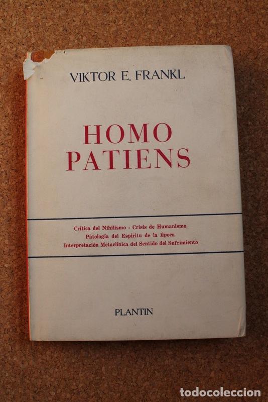 HOMO PATIENS. INTENTO DE UNA PATODICEA. FRANKL (VIKTOR E.) BUENOS AIRES, PLANTIN,1955. (Libros de Segunda Mano - Pensamiento - Filosofía)