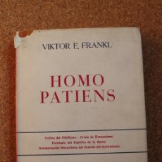 Libros de segunda mano: HOMO PATIENS. INTENTO DE UNA PATODICEA. FRANKL (VIKTOR E.) BUENOS AIRES, PLANTIN,1955.. Lote 147206830