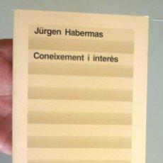Libros de segunda mano: CONEIXEMENT I INTERÈS JÜRGEN HABERMAS 1987 COM NOU 1A ED ED 62 CLÀSSICS DEL PENSAMENT MODERN 36. Lote 147216862