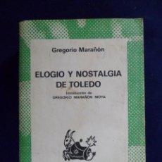 Libros de segunda mano: ELOGIO Y NOSTALGIA DE TOLEDO. GREGORIO MARAÑÓN. ESPASA-CALPE. AUSTRAL . Lote 147307874