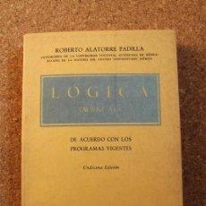 Libros de segunda mano: LÓGICA. (MANUAL). DE ACUERDO CON LOS PROGRAMAS VIGENTES. ALATORRE PADILLA (ROBERTO). Lote 147364710