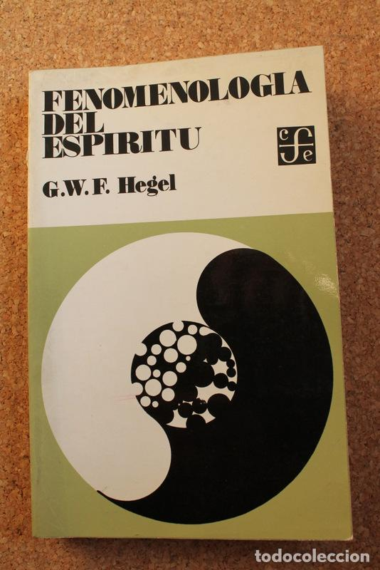 FENOMENOLOGÍA DEL ESPÍRITU. HEGEL (G.W.F.) MADRID, FONDO DE CULTURA ECONÓMICA, 1981. (Libros de Segunda Mano - Pensamiento - Filosofía)