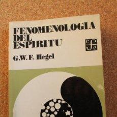 Libros de segunda mano: FENOMENOLOGÍA DEL ESPÍRITU. HEGEL (G.W.F.) MADRID, FONDO DE CULTURA ECONÓMICA, 1981.. Lote 147364806