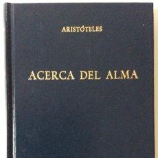 Libros de segunda mano: ACERCA DEL ALMA. ARISTÓTELES. BIBLIOTECA CLÁSICA GREDOS. 1988. Lote 147634138