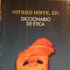 Libros de segunda mano: DICCIONARIO DE ÉTICA. OTFRIED HOFFE. CRITICA. 1994. Lote 147677982