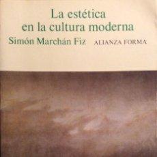 Libros de segunda mano: LA ESTÉTICA EN LA CULTURA MODERNA. SIMÓN MARCHAN FIZ. ALIANZA FORMA. 1996. Lote 147678422