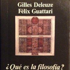 Libros de segunda mano: ¿QUÉ ES LA FILOSOFÍA? GUILLES DELEUZE FÉLIX GUATTARI. ANAGRAMA. 1999. Lote 147679514