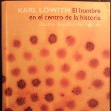 Libros de segunda mano: EL HOMBRE EN EL CENTRO DE LA HISTORIA. KARL LOWITH. HERDER. 1998. Lote 147681206