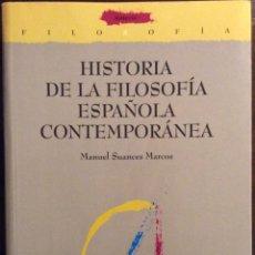 Libros de segunda mano: HISTORIA DE LA FILOSOFÍA ESPAÑOLA CONTEMPORÁNEA. MANUEL SUANCES MARCOS. 2006. Lote 147684778