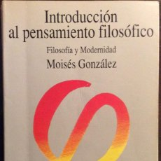 Libros de segunda mano: INTRODUCCION AL PENSAMIENTO FILOSÓFICO. FILOSOFÍA Y MODERNIDAD. MOISÉS GONZALES. TECNOS. 1989. Lote 147686494