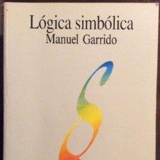 Libros de segunda mano: LÓGICA SIMBÓLICA. MANUEL GARRIDO. TECNOS. 1991. Lote 147686986