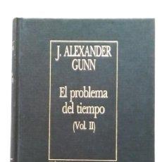 Libros de segunda mano: J. ALEXANDER GUNN: EL PROBLEMA DEL TIEMPO II. BORGES. Lote 147700214