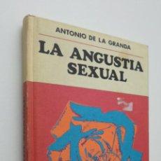 Libros de segunda mano: ANGUSTIA SEXUAL - GRANDA, ANTONIO DE LA. Lote 147800292