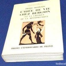 Libros de segunda mano: LA IDEA DE BERGSON DE LA VIDA Y LA CRÍTICA DE LA METAFÍSICA POR PIERRE TROTIGNON, 1968. Lote 147855142