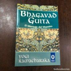 Libros de segunda mano: BHAGAVAD GUITA - YOGI RAMACHARAKA. Lote 147798516