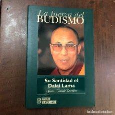 Libros de segunda mano: LA FUERZA DEL BUDISMO - DALAI LAMA. Lote 147798580