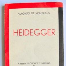 Libros de segunda mano: ALFONSO DE WAEHLENS. HEIDEGGER. COLECCIÓN FILÓSOSFOS Y SISTEMAS.EDICIONES LOSANGE. BUENOS AIRES,1955. Lote 148084886