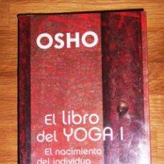 Libros de segunda mano: OSHO. EL LIBRO DEL YOGA. I : EL NACIMIENTO DEL INDIVIDUO (SABIDURÍA PERENNE) . Lote 148091262