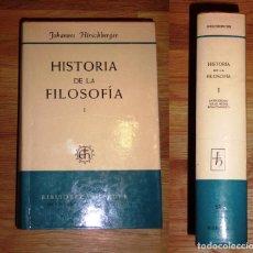 Libros de segunda mano: HIRSCHBERGER, JOHANNES. HISTORIA DE LA FILOSOFÍA. TOMO I : ANTIGÜEDAD, EDAD MEDIA, RENACIMIENTO. Lote 148092714