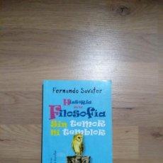 Libros de segunda mano: HISTORIA DE LA FILOSOFÍA SIN TEMOR NI TEMBLOR. FERNANDO SAVATER.. Lote 148093714