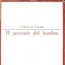 Libros de segunda mano: TEILHARD DE CHARDIN : EL PORVENIR DEL HOMBRE (TAURUS, 1967). Lote 148136278