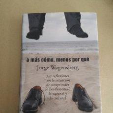 Libri di seconda mano: A MÁS CÓMO, MENOS POR QUÉ/JORGE WAGENSBERG. Lote 148167340