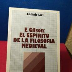 Libros de segunda mano: E.GILSON: EL ESPÍRITU DE LA FILOSOFÍA MEDIEVAL - A.LIVI-CRÍTICA FILOSÓFICA - MAGISTERIO ESPAÑOL,1984. Lote 148220272