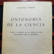 Livros em segunda mão: ONTONOMIA DE LA CIENCIA--RAIMUNDO PANIKER-EDIT. GREDOS-1961-2º LIBRO PUBLICADO POR PANIKER-INTONSO-. Lote 148310526