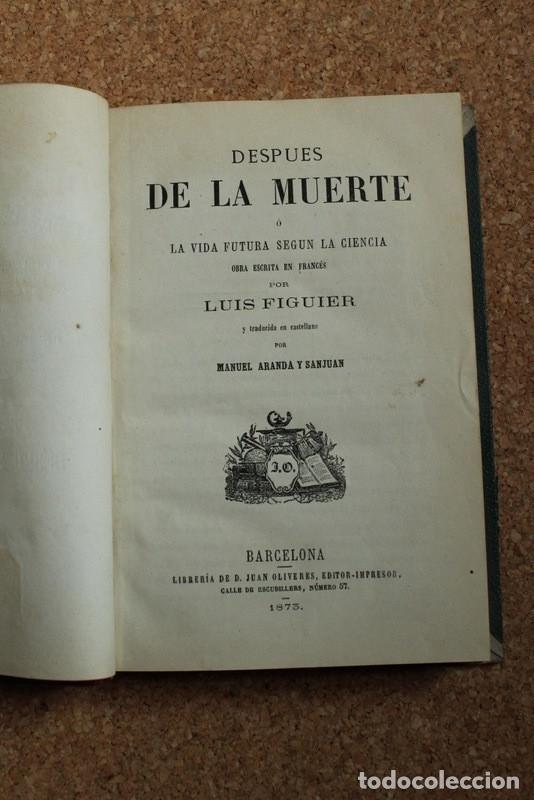 DESPUÉS DE LA MUERTE O LA VIDA FUTURA SEGÚN LA CIENCIA. FIGUIER (LUIS) (Libros de Segunda Mano - Pensamiento - Filosofía)