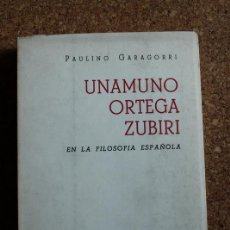 Libri di seconda mano: UNAMUNO, ORTEGA, ZUBIRI. EN LA FILOSOFÍA ESPAÑOLA. GARAGORRI (PAULINO) . Lote 148368190