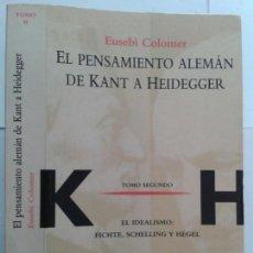 Libros de segunda mano: EL PENSAMIENTO ALEMÁN DE KAN A HEIDEGGER TOMO II 1995 EUSEBI COLOMER 2ª EDICIÓN HERDER. Lote 148443682