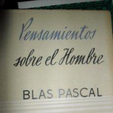 Libros de segunda mano: PENSAMIENTOS SOBRE EL HOMBRE, BLAS PASCAL, ED. DIFUSIÓN. Lote 148468110