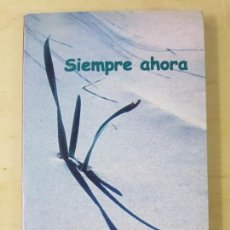 Libros de segunda mano: SIEMPRE AHORA -DOKUSHÔ VILLALBA. Lote 148500022