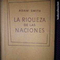 Libros de segunda mano: LA RIQUEZA DE LAS NACIONES, ADAM SMITH, ED. AGUILAR, 1961. Lote 148619042