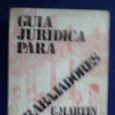 Libri di seconda mano: GUÍA JURÍDICA PARA TRABAJADORES. E. MARTÍN; A. MORENO; J. RIGAU.. Lote 148753542