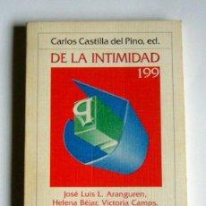 Libros de segunda mano: DE LA INTIMIDAD - JOSE LUIS L. ARANGUREN, HELENA BEJAR Y OTROS - CARLOS CASTILLA DEL PINO ( ED.). Lote 178076510
