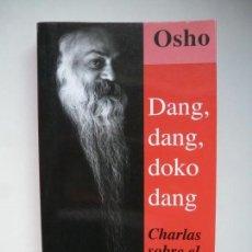 Libros de segunda mano: DANG, DANG, DOKO DANG. CHARLAS SOBRE EL ZEN. OSHO. KAIRÓS EDICIONES 2001. Lote 149800686