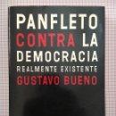 Libros de segunda mano: PANFLETO CONTRA LA DEMOCRACIA REALMENTE EXISTENTE, GUSTAVO BUENO. Lote 149835264