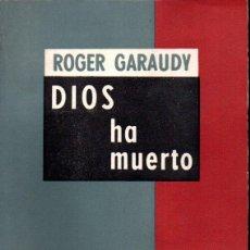 Libros de segunda mano: ROGER GARAUDY : DIOS HA MUERTO - UN ESTUDIO SOBRE HEGEL (PLATINA, 1965). Lote 150128190