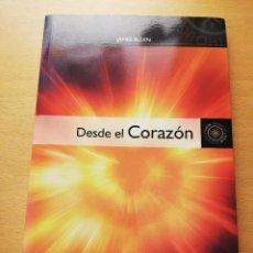 Libros de segunda mano: DESDE EL CORAZÓN (JAMES ALLEN) EDITORIAL SIRIO. Lote 150249038