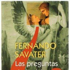 Libros de segunda mano: LAS PREGUNTAS DE LA VIDA FERNANDO SAVATER . Lote 150540782