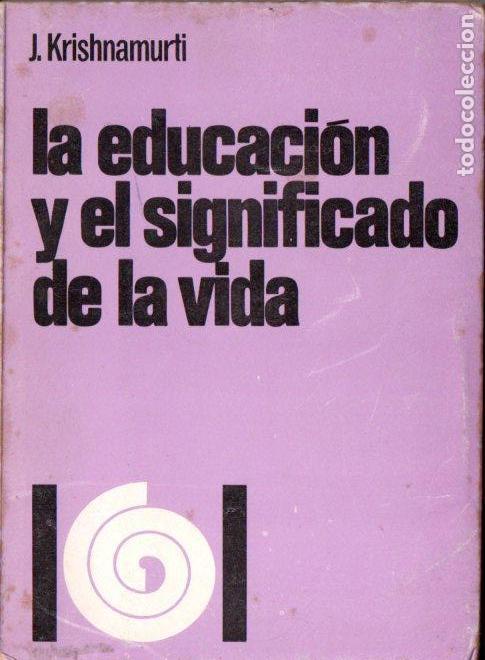 KRISHNAMURTI : LA EDUCACIÓN Y EL SENTIDO DE LA VIDA (PUERTO RICO, 1967) (Libros de Segunda Mano - Pensamiento - Filosofía)