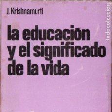 Libros de segunda mano: KRISHNAMURTI : LA EDUCACIÓN Y EL SENTIDO DE LA VIDA (PUERTO RICO, 1967). Lote 150788145