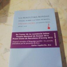 Libros de segunda mano: JOSEP MARIA ESQUIROL, LA PENÚLTIMA BONDAT, ASSAIG SOBRE LA VIDA HUMANA. Lote 150826574