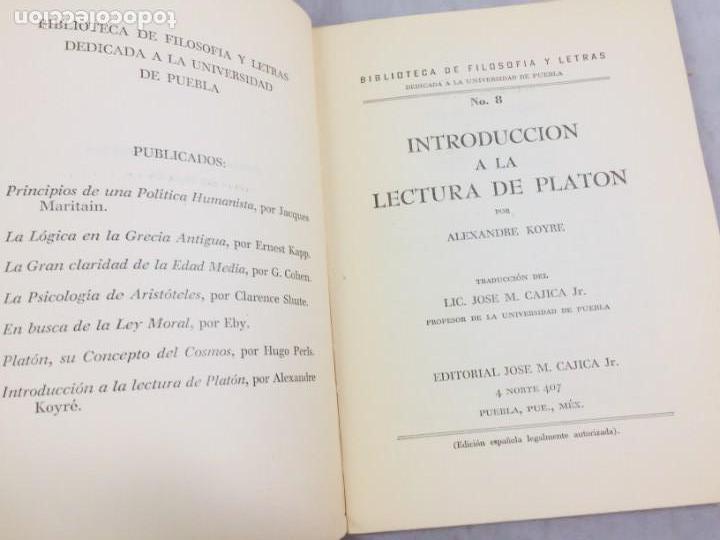 Libros de segunda mano: INTRODUCCION A LA LECTURA DE PLATON ALEXANDRE KOYRE Editorial Cajica Puebla México 1947 - Foto 3 - 150839566