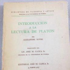 Libros de segunda mano: INTRODUCCION A LA LECTURA DE PLATON ALEXANDRE KOYRE EDITORIAL CAJICA PUEBLA MÉXICO 1947. Lote 150839566