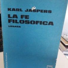 Libros de segunda mano: LA FE FILOSÓFICA - JASPERS, KARL. Lote 151095902