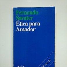 Libros de segunda mano: ETICA PARA AMADOR. FERNANDO SAVATER. EDITORIAL ARIEL. TDK364. Lote 151200078