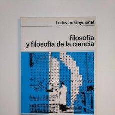 Libros de segunda mano: FILOSOFÍA Y FILOSOFÍA DE LA CIENCIA. LUDOVICO GEYMONAT. NUEVA COLECCION LABOR Nº 3. TDK364. Lote 151218634